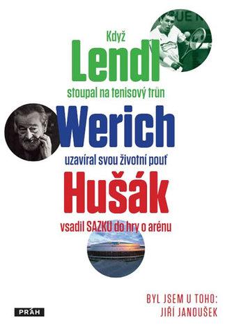 Byl jsem u toho, když Lendl stoupal na tenisový trůn, Werich uzavíral svou životní pouť a Hušák vsadil Sazku do hry o arénu