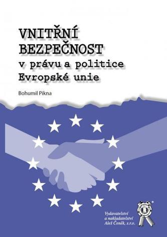 Vnitřní bezpečnost v právu a politice Evropské unie