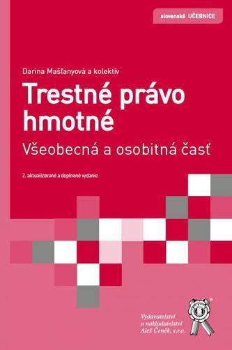Trestné právo hmotné všeobecná a osobitná časť 2.aktualizované a doplnené vydanie