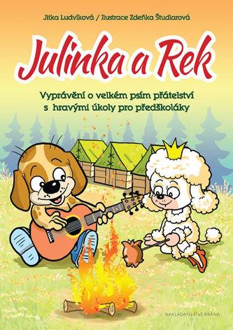Julinka a Rek - Vyprávění o velkém psím přátelství s hravými úkoly pro předškoláky - Ludvíková Jitka