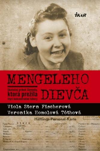 Mengeleho dievča - Skutočný príbeh Slovenky, ktorá prežila štyri koncentračné tábory - Stern Fischer