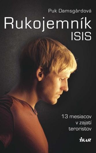 Rukojemník ISIS - 13 mesiacov v zajatí teroristov