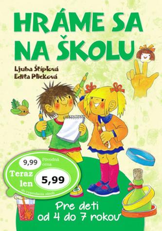 Hráme sa na školu - Ljuba Štiplová; Edita Plicková
