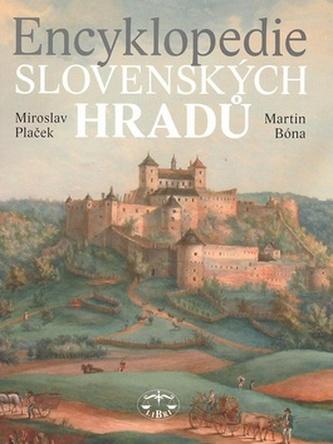 Encyklopedie slovenských hradů - Miroslav Plaček