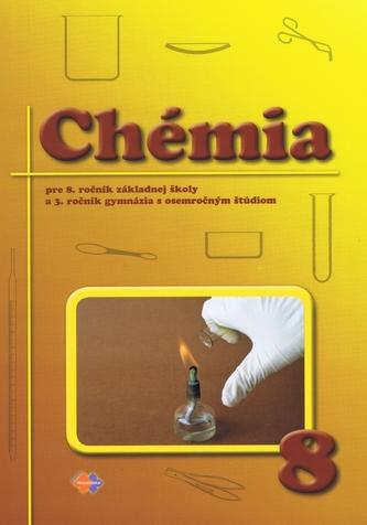 Chémia pre 8.ročník ZŠ a 3.ročník gymnázií s osemročným štúdiom