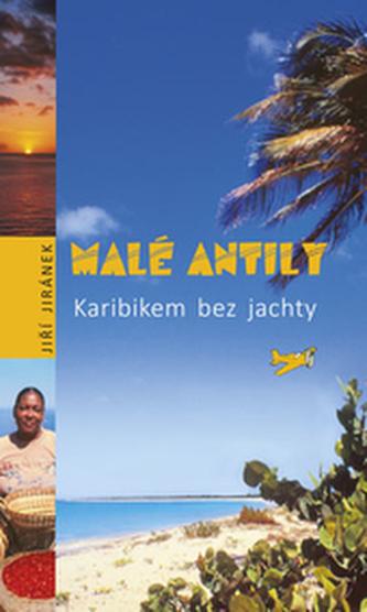 Malé Antily. Karibikem bez jachty