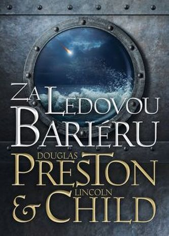 Za Ledovou bariéru - Lincoln Child; Douglas Preston