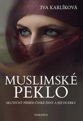 Muslimské peklo - Skutečný příběh české ženy a její dcerky