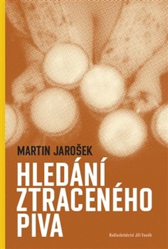Hledání ztraceného piva - Martin Jarošek