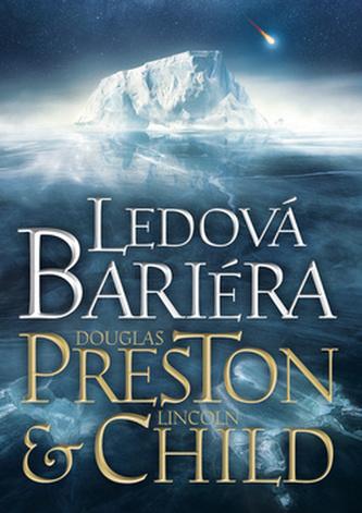 Ledová bariéra - Lincoln Child; Douglas Preston