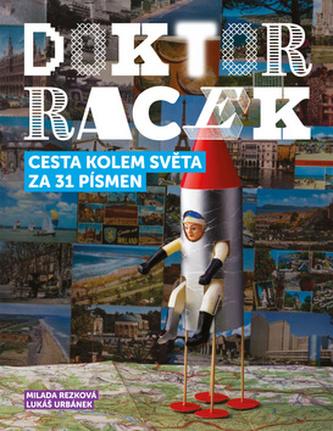 Doktor Racek Cesta kolem světa za 31 písmen - Milada Rezková; Lukáš Urbánek