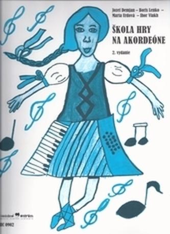 Škola hry na akordeóne 2.vydanie - Demjan, Jozef; Lenko, Boris; Urdová, Marta; Vlakh, Igor