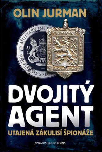 Dvojitý agent - Utajená zákulisí špionáže