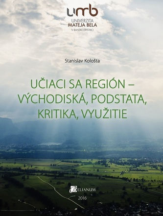 Učiaci sa región - východiská, podstata, kritika, využitie.