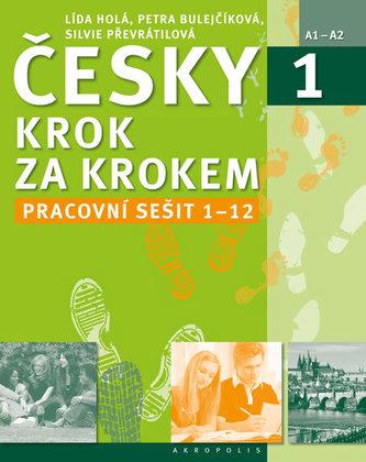 Česky krok za krokem 1. - Pracovní sešit Lekce 1–12 - Holá Lída, Bulejčíková Petra, Převrátilová Silvie