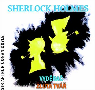 Sherlock Holmes Vyděrač / Žlutá tvář - CD - Doyle A. C.