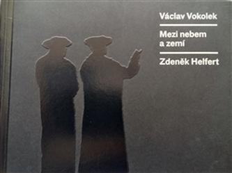 Mezi nebem a zemí - Václav Vokolek