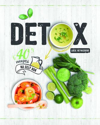 Detox - 40 receptů na celý rok - Reynierová Lucie