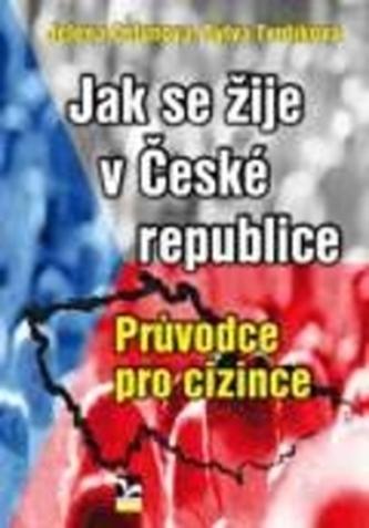 Jak se žije v České republice - Celunova, Jelena; Tvrdíková, Sylva