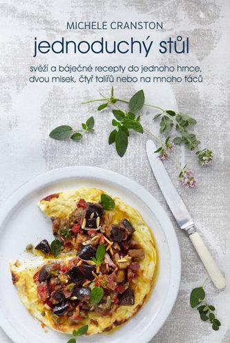 Jednoduchý stůl - Svěží a báječné recepty pro každý den - Cranston Michele