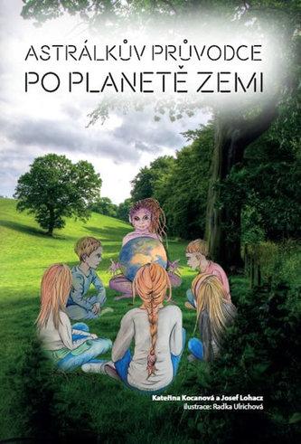 Astrálkův průvodce po planetě Zemi