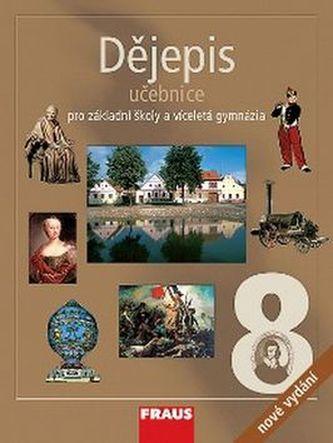 Dějepis 8 pro ZŠ a víceletá gymnázia - Učebnice 2. vydání - Kolektiv Autorů
