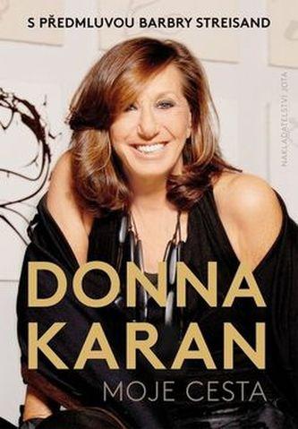 Moje cesta - Donna Karan