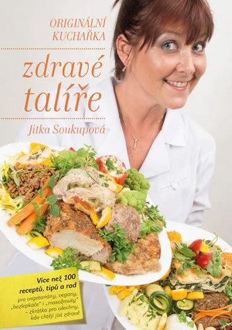 Zdravé talíře - Originální kuchařka - Soukupová Jitka