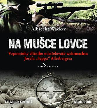 Na mušce lovce - CDmp3 (Čte Martin Stránský) - Wacker Albrecht
