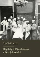 Kapitoly z dějin chirurgie v českých zemích