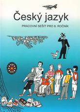 Český jazyk pracovní sešit pro 8. ročník