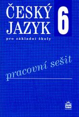 Český jazyk 6 pro základní školy Pracovní sešit