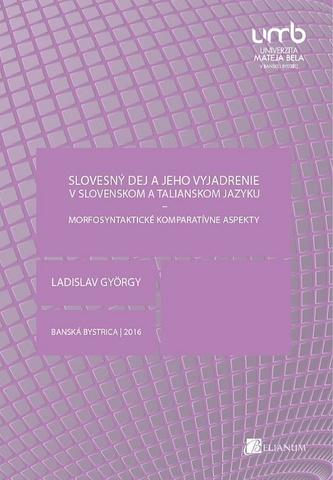 Slovesný dej a jeho vyjadrenie v slovenskom a talianskom jazyku