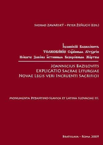 Joannicius Bazilovits Explicatio Sacrae Liturgiae Novae Legis veri Incruenti Sacrificii