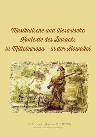 Musikalische und literarische Kontexte des Barocks in Mitteleuropa in der Slowakei