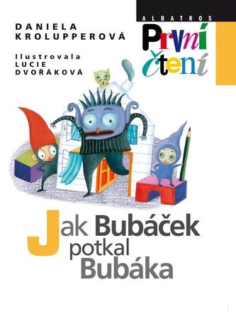 Jak Bubáček potkal Bubáka - Daniela Krolupperová