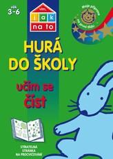 Vím, jak na to - Hurá do školy - Učím se číst - Moje příprava na první třídu (vě