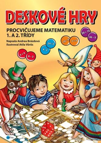 Deskové hry. Procvičujeme matematiku 1. a 2. třídy ZŠ
