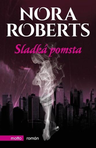 Sladká pomsta - Nora Roberts