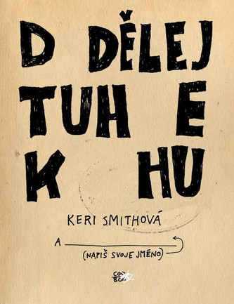 Dodělej tuhle knihu - Keri Smith