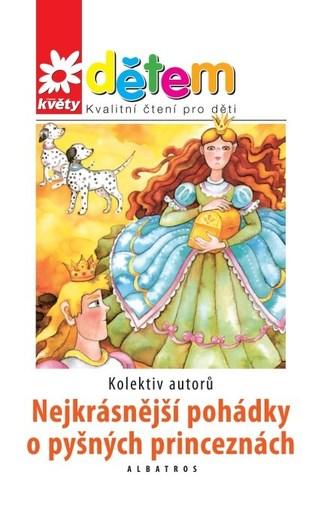 Květy dětem - Nejkrásnější pohádky o pyšných princeznách