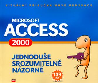 Microsoft Access 2000 Jednoduše, srozumitelně, názorně