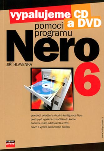Vypalujeme CD a DVD pomocí programu NERO 6