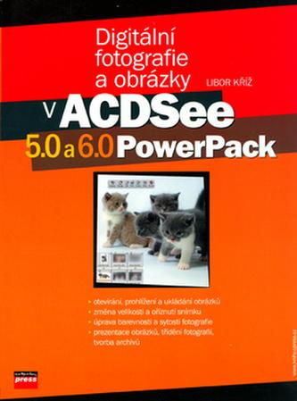 Digitální fotografie a obrázky v ACDSee 5.0 a 6.0 PowerPack