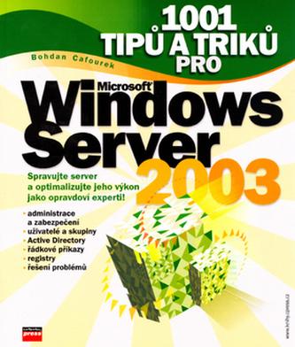 1001 tipů a triků pro Microsoft Windows Server 2003