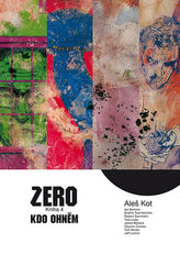 Zero 4: Ti, kdo hoří