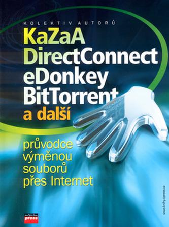 KaZaA, DirectConnect, eDonkey, BitTorrent a další