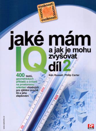 Jaké mám IQ a jak je mohu zvyšovat 2. díl