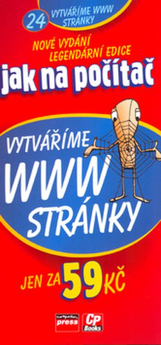 Jak na počítač Vytváříme WWW stránky