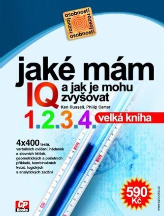 Velká kniha IQ testů - Jaké mám IQ a jak je mohu zvyšovat